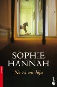 NO ES MI HIJA de HANNAH, SOPHIE