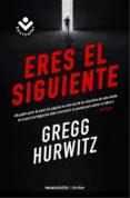 ERES EL SIGUIENTE de HURWITZ, GREGG