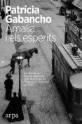 9788416601318 - Gabancho Patricia: Amalia I Els Esperits: La Vida De La Celebre Espiritista En La Barcelo - Libro