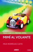 MIMI AL VOLANTE (PREMIO EDEBE DE LITERATURA JUVENIL) de RODRIGUEZ CUETO, MILIO