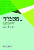INTRODUCCION A LA METAFISICA (2ª ED) di GRONDIN, JEAN