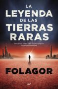 LA LEYENDA DE LAS TIERRAS RARAS de FOLAGOR