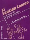 EL SENTIDO COMUN EN LA EDUCACION DE LOS MAS PEQUEÑOS di BARNES, BRIDGET A.