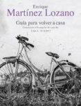 GUIA PARA VOLVER A CASA di MARTINEZ LOZANO, ENRIQUE