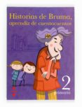 ANTOLOGÍA. BRUMA, APRENDIZ DE CUENTACUENTOS. LENGUA CASTELLANA 2º PRIMARIA (ED. 2011) di VV.AA