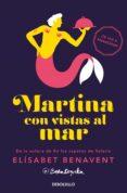 MARTINA CON VISTAS AL MAR (HORIZONTE MARTINA 1) de BENAVENT, ELISABET