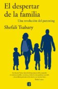 EL DESPERTAR DE LA FAMILIA: UNA REVOLUCION DEL PARENTING di TSABARY, SHEFALI