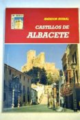 CASTILLOS DE ALBACETE di RUIBAL, AMADOR