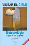 VISITAR EL CIELO: METEOROLOGIA. LA GUIA DEL AIRE PARA VOLAR (4ª E D.) di AUPETIT, HUBERT