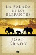 LA BALADA DE LOS ELEFANTES di BRADY, JOAN