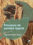 PRINCIPIOS DE SANIDAD VEGETAL di SANCHEZ LLORENS, JOSEP LLUIS