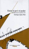 ENTRE EL SER Y EL PODER: UNA APUESTA POR EL QUERER VIVIR (2ª ED.) di LOPEZ PETIT, SANTIAGO