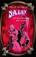 SALLY Y LA MALDICION DEL RUBI de PULLMAN, PHILIP