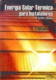 ENERGIA SOLAR TERMICA PARA INSTALADORES (4ª ED.) di TOBAJAS VAZQUEZ, M. CARLOS