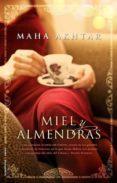 MIEL Y ALMENDRAS de AKHTAR , MAHA