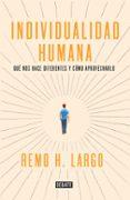 LA INDIVIDUALIDAD HUMANA di LARGO, REMO H.