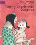 MARTE Y LAS PRINCESAS VOLADORAS di BARANDA, MARIA