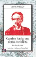 CAMINO HACIA UNA TIERRA SOCIALISTA: ESCRITOS DE VIAJE de VALLEJO, CESAR