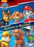 PATRULLA CANINA. ACTIVIDADES 1: ¡LISTOS PARA LA ACCION! di VV.AA.