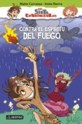 LOS SIETE CAVERNÍCOLAS 1: CONTRA EL ESPIRITU DEL FUEGO de CARRANZA, MAITE  IBORRA, IRENE