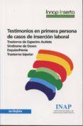 TESTIMONIOS EN PRIMERA PERSONA DE CASOS DE INSERCIÓN LABORAL di VV.AA.