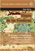 ELOGIO DE LAS FRONTERAS: LA FRONTERA ES UN NUEVO ESPACIO DEMARCACION Y EL LIMITE SON CONDICIONES NECESARIAS PARA LA       CIVILIZACION di DEBRAY, REGIS