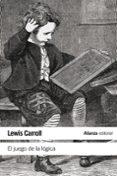 EL JUEGO DE LA LÓGICA Y OTROS ESCRITOS de CARROLL, LEWIS
