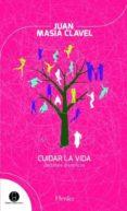 CUIDAR LA VIDA. DEBATES BIOETICOS di MASIA CLAVEL, JUAN