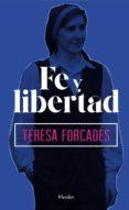 FE Y LIBERTAD di FORCADES, TERESA