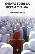ENSAYO SOBRE LA MISERIA Y EL MAL di MONTALVO, MANUEL