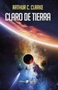 CLARO DE TIERRA di CLARKE, ARTHUR C.