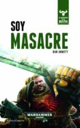SOY MASACRE (EL DESPERTAR DE LA BESTIA Nº 1) di ABNETT, DAN