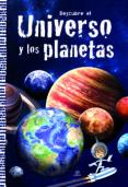 DESCUBRE EL UNIVERSO Y LOS PLANETAS di VV.AA.