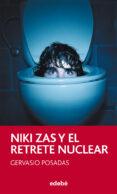 NIKI ZAS Y EL RETRETE NUCLEAR, DE GERVASIO POSADAS de POSADAS, GERVASIO