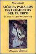 MUSICA PARA LOS INSTRUMENTOS DEL CUERPO: CLAVES DE ANATOMIA HUMAN A de SATZ, MARIO