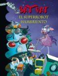 BAT PAT 16: EL SUPERROBOT HAMBRIENTO di PAVANELLO, ROBERTO