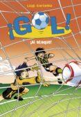 ¡GOL! 39 :¡AL ATAQUE! di GARLANDO, LUIGI