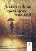 9788491751519 - Gesto Mallo Fany: Amanecer De Un Apocalipsis Emocional (ebook) - Libro