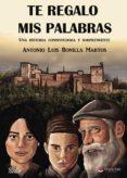 9788491756019 - Bonilla Martos Antonio Luis: Te Regalo Mis Palabras (ebook) - Libro