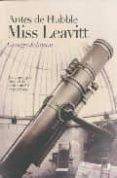 ANTES DE HUBBLE, MISS LEAVITT de JOHNSON, GEORGE