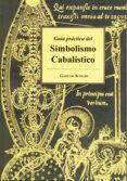 GUIA PRACTICA DEL SIMBOLISMO CABALISTICO (2ª ED) di KNIGHT, GARETH