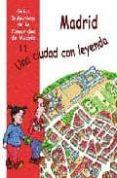 MADRID: UNA CIUDAD CON LEYENDA (GUIAS DIDACTICAS DE LA COMUNIDAD DE MADRID, 11) di SERRANO, LORENA