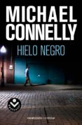 EL HIELO NEGRO (SERIE HARRY BOSCH 2) de CONNELLY, MICHAEL