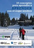 10 CONCEPTOS PARA APRENDER CON EL ESQUI NORDICO di VV.AA.