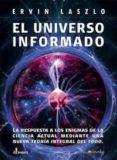 EL UNIVERSO INFORMADO di LASZLO, ERVIN