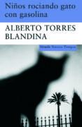 NIÑOS ROCIANDO GATOS CON GASOLINA de TORRES BLANDINA, ALBERTO