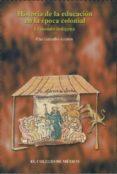 HISTORIA DE LA EDUCACION EN LA EPOCA COLONIAL: EL MUNDO INDIGENA di GONZALBO AIZPURU, PILAR