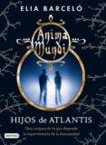 ANIMA MUNDI 2. HIJOS DE ATLANTIS de BARCELO, ELIA