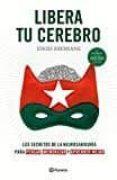 9788408172420 - Aberkane Idriss: Libera Tu Cerebro - Libro
