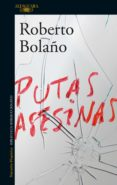 PUTAS ASESINAS di BOLAÑO, ROBERTO